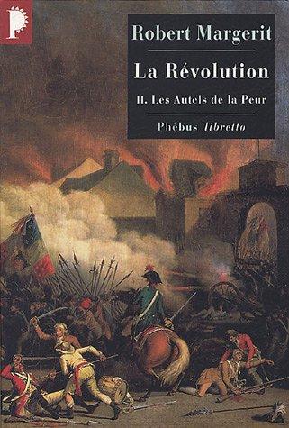 La Révolution, Tome 2 : Les autels de la peur par Robert Margerit