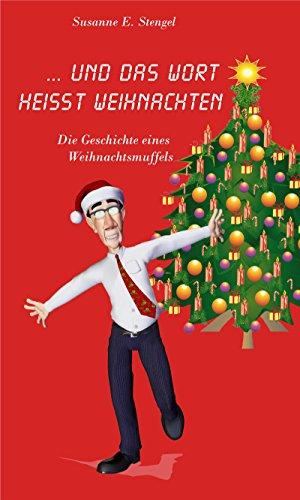 und das Wort heißt Weihnachten: Die Geschichte eines ...