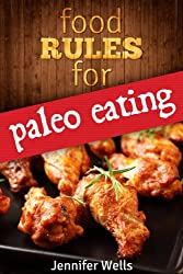 Food Rules for Paleo Eating (Food Rules Series Book 4) (English Edition)