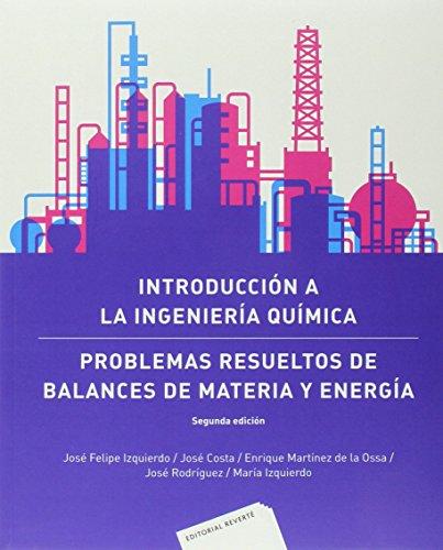 Introducción a la Ingeniería Química: Problemas resueltos de balances de materia y energía . 2 ed. (Universidad) por IZQUIERDO