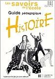 Histoire CE2/CM1/CM2. : Guide pédagogique