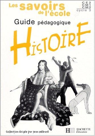 Histoire CE2/CM1/CM2. : Guide pdagogique