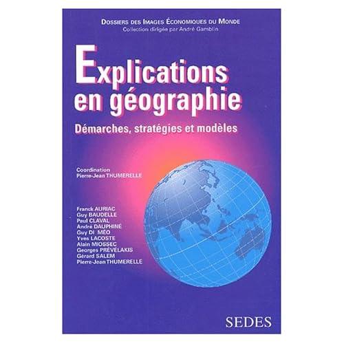 Explications en géographie. Démarches, stratégies et modèles