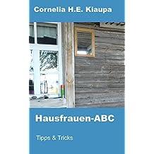 Hausfrauen-ABC: Tipps und Tricks