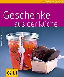 Geschenke aus der Küche (GU KüchenRatgeber_2005) von [Imhoff, Sabine von]