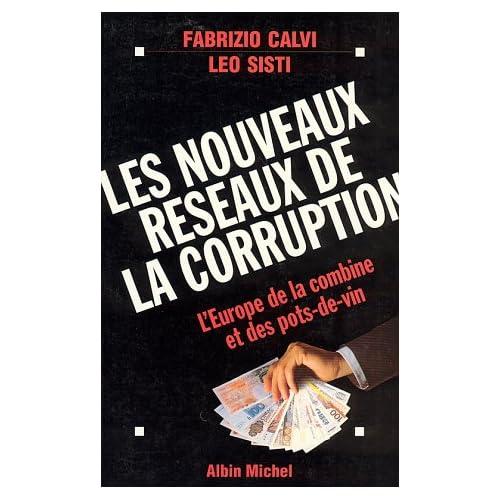 Les nouveaux réseaux de la corruption. L'Europe des combines et des pots-de-vin