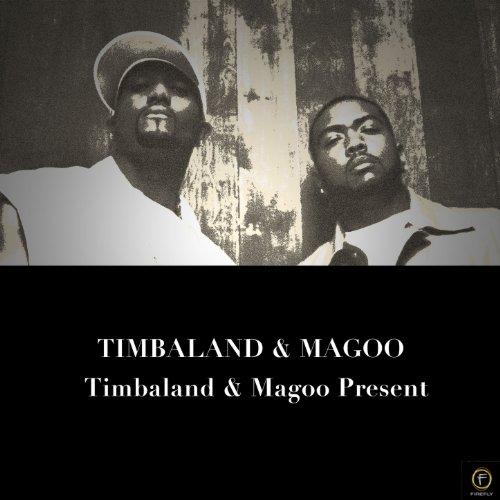 Timbaland & Magoo Present… [Ex...