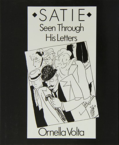 Satie: Seen Through His Letters