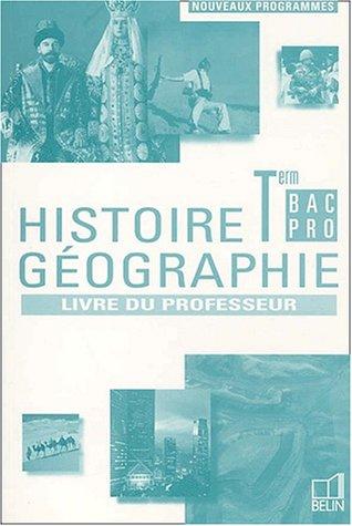 Histoire-Géographie, Terminale Bac pro (manuel du professeur) par Collectif