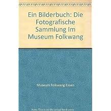 Ein Bilderbuch: Die Fotografische Sammlung im Museum Folkwang