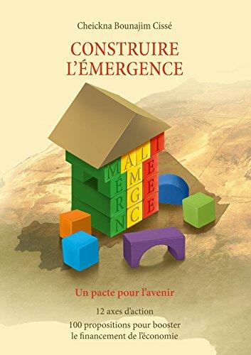 Construire l'émergence: Un pacte pour l'avenir par Cheickna Bounajim Cissé