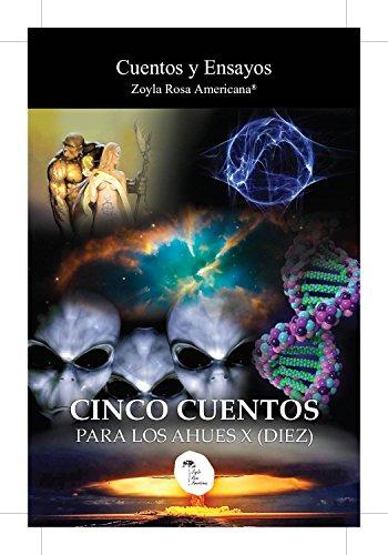 Cinco Cuentos Para Los Ahues X: Cuentos y Ensayos de Zoyla Rosa Americana por Minerva Vásquez de Händel