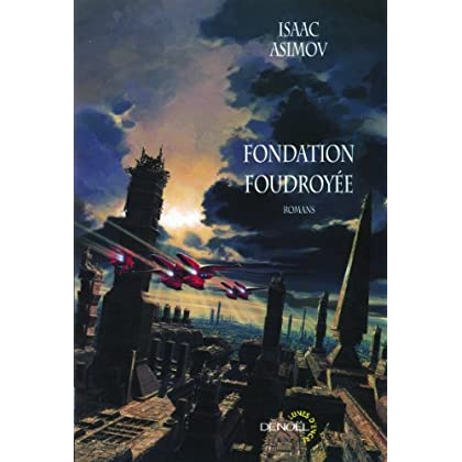 Le cycle de Fondation, II:Fondation foudroyée