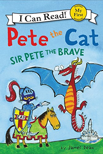 Pete the Cat: Sir Pete the Brave (My First I Can Read) (Cat Kart)