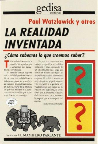 La Realidad Inventada (El Mamifero Parlante) por Paul Watzlawick