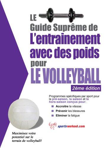Le guide suprême de l'entrainement avec des poids pour le volleyball par Rob Price