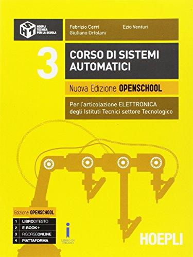 Corso di sistemi automatici. Per l'articolazione automazione. Ediz. openschool gialla. Per gli Ist. tecnici settore tecnologico. Con e-book. Con espansione online: 3
