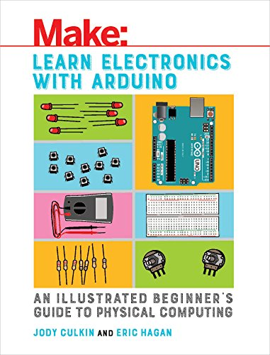 Learn Electronics with Arduino (Make: Technology on Your Time)