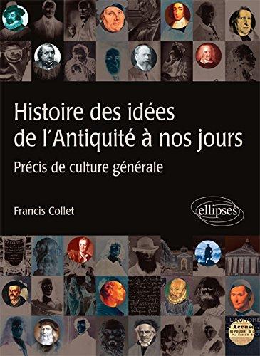 Histoire des idées de l'Antiquité à nos jours  Précis de culture générale