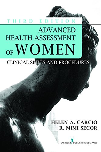Advanced Health Assessment of Women, Third Edition: Clinical Skills and Procedures (Advanced Health Assessment of Women: Clinical Skills and Pro)