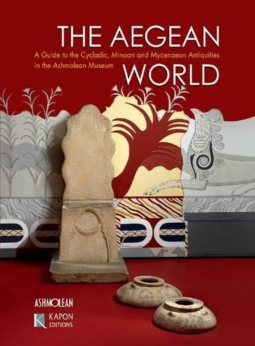 The Aegean World: A Guide to the Cycladic, Minoan and Mycenaean Antiquities in the Ashmolean Museum por Kapon