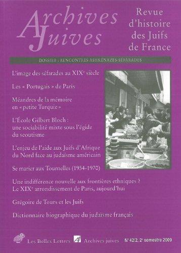 Archives Juives n°42/2: Rencontres ashkénazes-séfarades