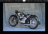 DKW RT 175 - Ein Motorrad der Auto Union (Wandkalender 2019 DIN A4 quer): Dieses Motorrad aus Ingolstadt von 1954 ist deutsche Motorradgeschichte (Monatskalender, 14 Seiten ) (CALVENDO Mobilitaet)