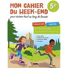 Mon cahier du week-end 5e : Français ; Maths