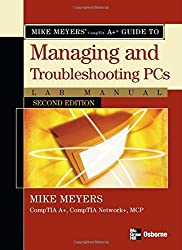 Mike Meyers' A+ Guide to Managing and Troubleshooting PCs Lab Manual, Second Edition by Michael Meyers (2007-04-17)