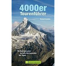 4000er Tourenführer: Die Normalrouten auf alle Viertausender der Alpen