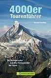 4000er Tourenführer: Die Normalrouten auf alle Viertausender der Alpen - Richard Goedeke