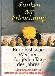 Funken der Erleuchtung : buddhistische Weisheit für jeden Tag des Jahres.