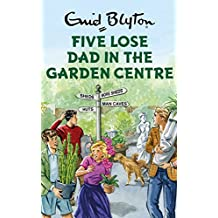 Five Lose Dad in the Garden Centre (Enid Blyton for Grown Ups) (English Edition)