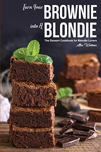 Turn Your Brownie into A Blondie: The Dessert Cookbook for Blondie Lovers Cookie-cutter-brownies