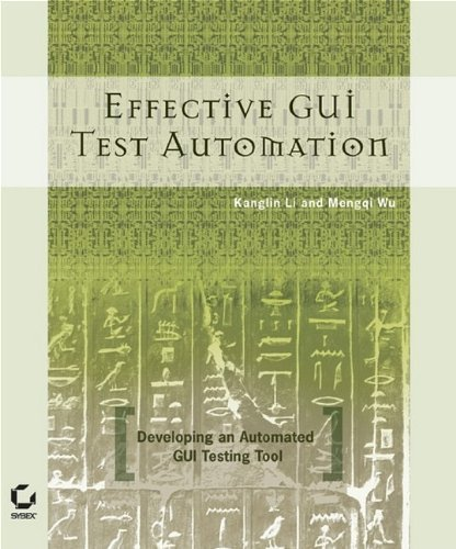 Effective GUI Testing Automation: Developing an Automated GUI Testing Tool by Li,...