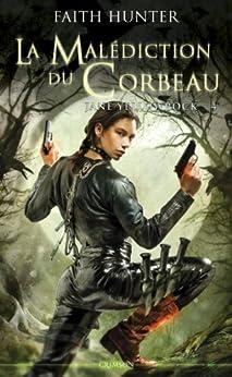 Jane Yellowrock Tome 04 : La malédiction du corbeau par [Hunter, Faith]