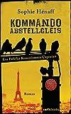 Kommando Abstellgleis: Ein Fall für Kommissarin Capestan - Roman (Kommando Abstellgleis ermittelt, Band 1)
