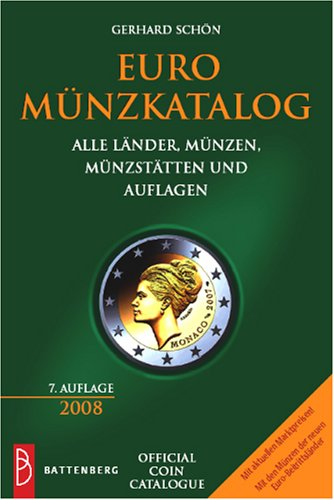 Euro Münzkatalog 2008: Alle Länder, Münzen, Münzstätten und Auflagen -