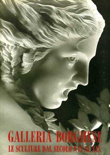 Roma. galleria borghese. le sculture dal secolo xvi al xix. catalogo (cataloghi dei musei e gall. d'italia. ns)