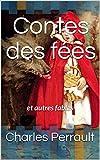 Contes des fées : et autres fables (French Edition)