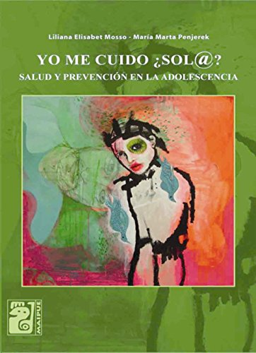 Yo me cuido ¿sol@?: Salud y prevención en la adolescencia por Liliana Elisabet Mosso