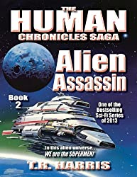 Alien Assassin: (The Human Chronicles Saga Book #2) (English Edition)