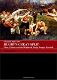 Rugby's Great Split: Class, Culture and the Origins of Rugby League Football (Sport i...