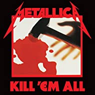 Kill 'Em All (Remastered) [Explicit]