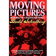 Moving Pictures: Memories of a Hollywood Prince by Budd Schulberg (2003-07-21)
