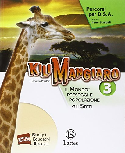 Kilimangiaro. Percorsi per D.S.A. Il mondo: paesaggi e popolazione. Gli Stati. Per la Scuola media: 3