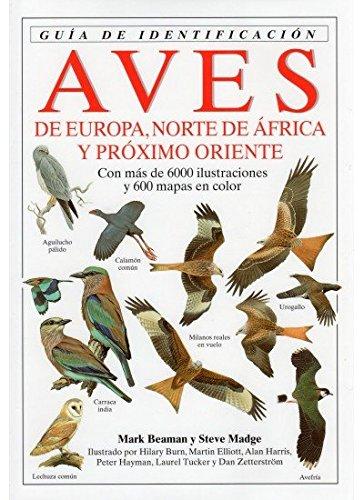 Aves de Europa, norte de África y Próximo Oriente : guía de identificación por Mark Beaman, Steve Madge