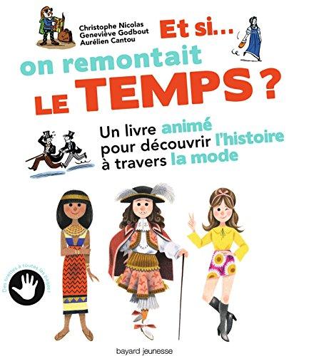 Et si... on remontait le temps ! : un livre animé pour découvrir l'histoire à travers la mode