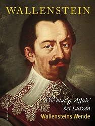 Die blut'ge Affair' bei Lützen: Wallensteins Wende (stekos historische bibliothek)