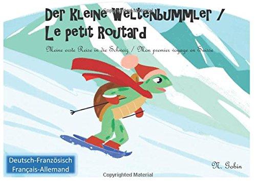 Der kleine Weltenbummler in der Schweiz / Le petit Routard en Suisse...